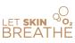 Let Skin Breathe